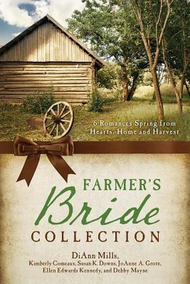 The Farmer's Bride Collection - Mills, DiAnn, and Comeaux, Kimberely, and Downs, Susan K