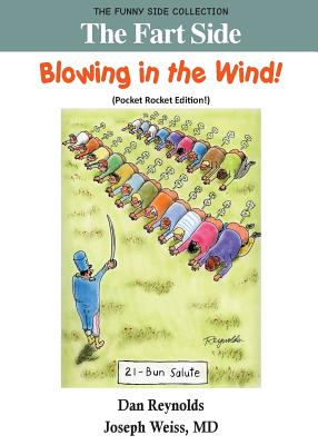 The Fart Side - Blowing in the Wind! Pocket Rocket Edition: The Funny Side Collection - Weiss, MD Joseph