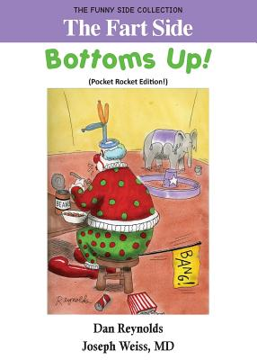 The Fart Side - Bottoms Up! Pocket Rocket Edition: The Funny Side Collection - Weiss, MD Joseph