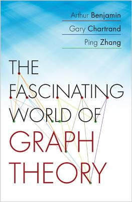 The Fascinating World of Graph Theory - Benjamin, Arthur, Ph.D.