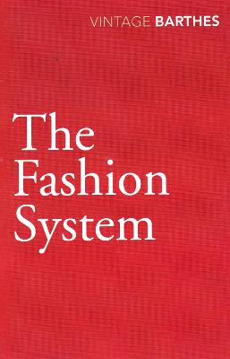 The Fashion System - Barthes, Roland