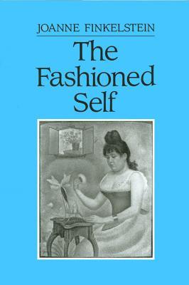 The Fashioned Self - Finkelstein, Joanne