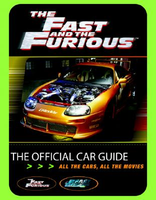 The Fast and the Furious: The Official Car Guide - Palmer, Kris, Dr.