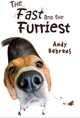 The Fast and the Furriest - Behrens, Andy