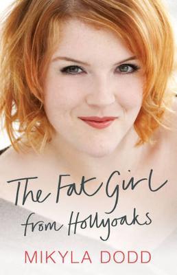 The Fat Girl from Hollyoaks - Dodd, Mikyla