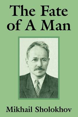 The Fate of a Man - Sholokhov, Mikhail