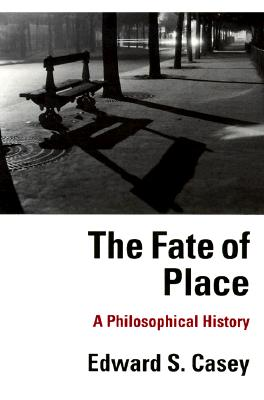 The Fate of Place - Casey, Edward