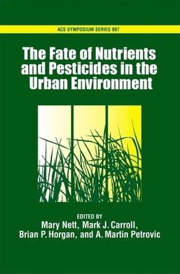 The Fate of Turfgrass Nutrients and Plant Protection Chemicals in the Urban Environment - Nett, Mary T