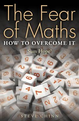 The Fear of Maths: How to Overcome it: Sum Hope 3 - Chinn, Steve