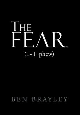The Fear - Brayley, Ben