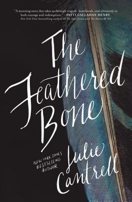 The Feathered Bone - Cantrell, Julie