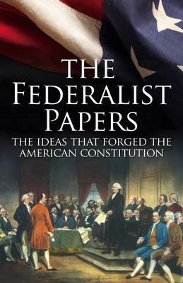 The Federalist Papers - Madison, James