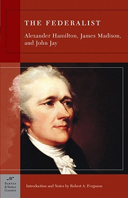 The Federalist - Hamilton, Alexander, and Madison, James, and Jay, John