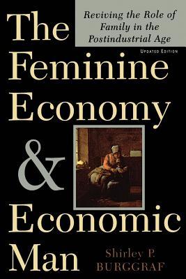 The Feminine Economy and Economic Man - Burggraf, Shirley P