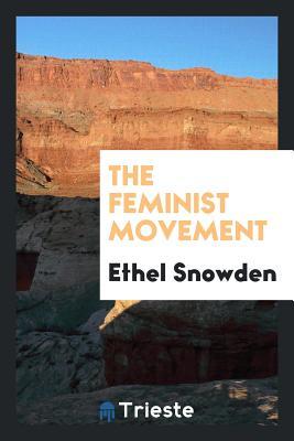The Feminist Movement - Snowden, Ethel