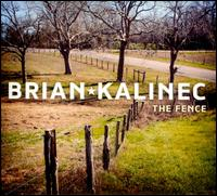 The Fence - Brian Kalinec