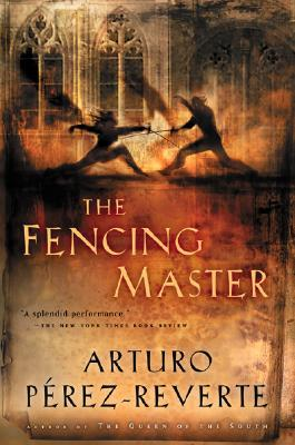 The Fencing Master - Perez-Reverte, Arturo