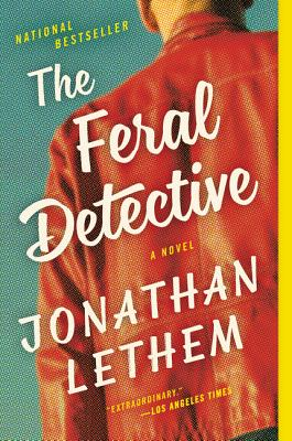 The Feral Detective - Lethem, Jonathan