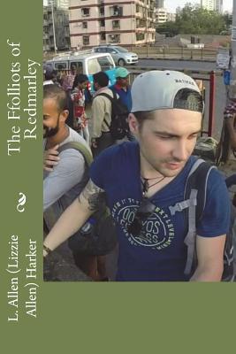 The Ffolliots of Redmarley - Harker, L Allen (Lizzie Allen)