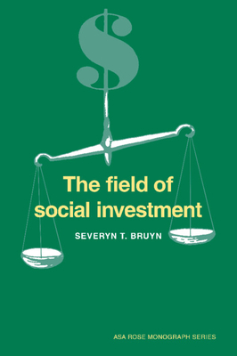 The Field of Social Investment - Bruyn, Severyn T
