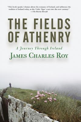 The Fields of Athenry: A Journey Through Ireland - Roy, James Charles