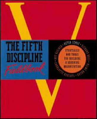 The Fifth Discipline Fieldbook: Strategies for Building a Learning Organization - Kleiner, Art, and Senge, Peter, and Roberts, Charlotte