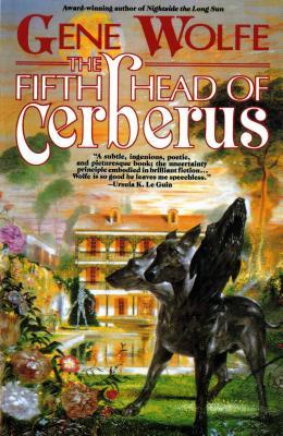 The Fifth Head of Cerberus: Three Novellas - Wolfe, Gene