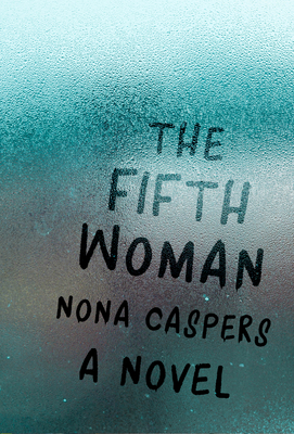 The Fifth Woman - Caspers, Nona, and D'Erasmo, Stacey (Selected by)