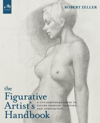 The Figurative Artist's Handbook - Zeller, Robert