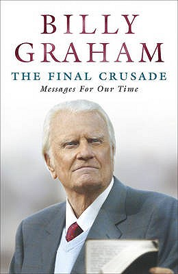 The Final Crusade - Graham, Billy