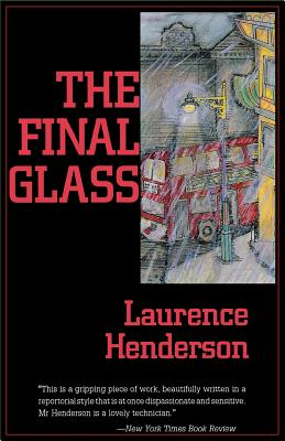 The Final Glass - Henderson, Laurence, and Laurence Henderson