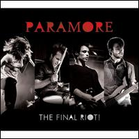 The Final Riot! - Paramore