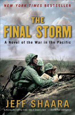 The Final Storm: A Novel of the War in the Pacific - Shaara, Jeff