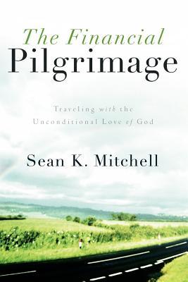The Financial Pilgrimage - Mitchell, Sean K