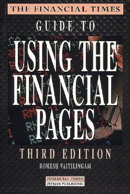 The Financial Times Guide to Using the Financial Pages: Third Edition - Vaitilingam, Romesh