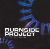 The Finest Example Is You - Burnside Project