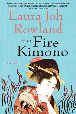 The Fire Kimono - Rowland, Laura Joh