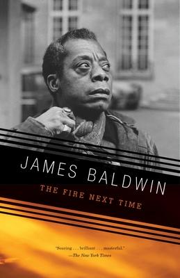 The Fire Next Time - Baldwin, James