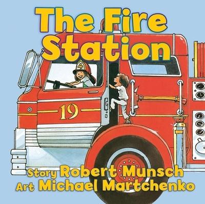 The Fire Station - Munsch, Robert N