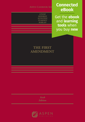 The First Amendment: [Connected Ebook] - Stone, Geoffrey R, and Seidman, Louis M, and Sunstein, Cass R