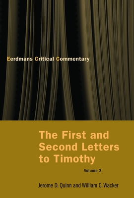 The First and Second Letters to Timothy Vol 2 - Quinn, Jerome D D