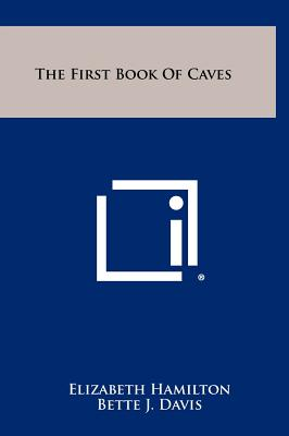 The First Book of Caves - Hamilton, Elizabeth