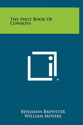 The First Book of Cowboys - Brewster, Benjamin