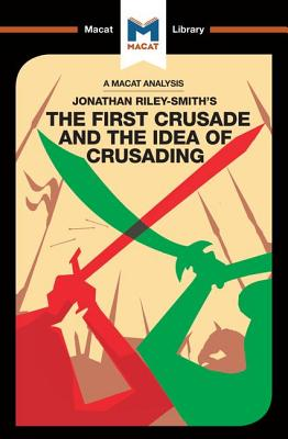 The First Crusade and the Idea of Crusading - Peters, Damien