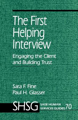 The First Helping Interview: Engaging the Client and Building Trust - Fine, Sara F, and Glasser, Paul H
