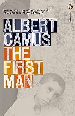 The First Man - Camus, Albert, and Hapgood, David (Translated by)