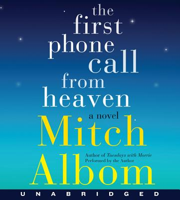 The First Phone Call from Heaven - Albom, Mitch (Read by)