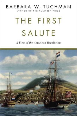 The First Salute: A View of the American Revolution - Tuchman, Barbara Wertheim