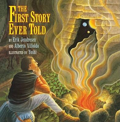 The First Story Ever Told - Jendresen, Erik, and Villoldo, Alberto