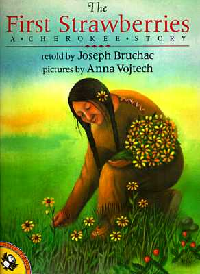 The First Strawberries - Bruchac, Joseph (Retold by)